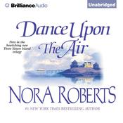 Dance Upon the Air by  Nora Roberts audiobook
