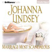 Marriage Most Scandalous by  Johanna Lindsey audiobook