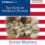 The Faith of the American Soldier by  Stephen Mansfield audiobook
