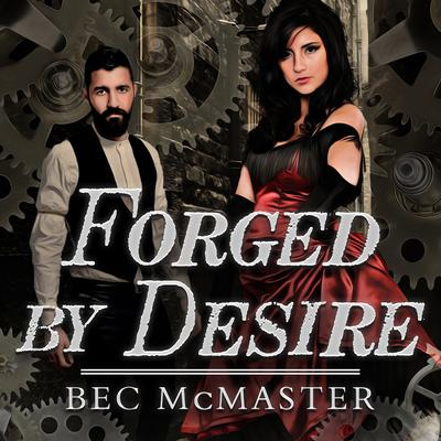 Forged by Desire by Bec McMaster audiobook
