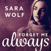 Forget Me Always by  Sara Wolf audiobook