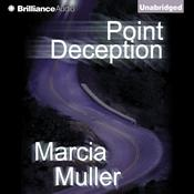 Point Deception by  Marcia Muller audiobook