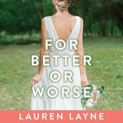 For Better or Worse by  Lauren Layne audiobook