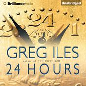 24 Hours by  Greg Iles audiobook