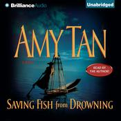 Saving Fish from Drowning by  Amy Tan audiobook