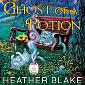 Ghost of a Potion by  Heather Blake audiobook