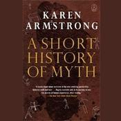 A Short History of Myth by  Karen Armstrong audiobook