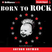 Born to Rock by  Gordon Korman audiobook