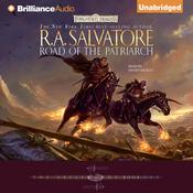 Road of the Patriarch by  R. A. Salvatore audiobook
