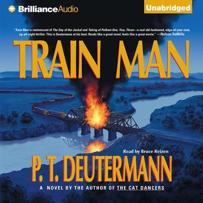 Train Man Audiobook Written By P T Deutermann border=