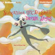 Dream Angus by  Alexander McCall Smith audiobook