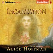 Incantation by  Alice Hoffman audiobook