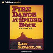 Fire Dance at Spider Rock by  Les Savage Jr. audiobook