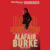 Dead Connection by  Alafair Burke audiobook