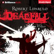 Deadfall by  Robert Liparulo audiobook
