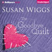 The Goodbye Quilt by  Susan Wiggs audiobook
