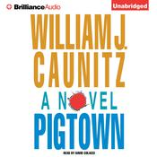 Pigtown by  William J. Caunitz audiobook