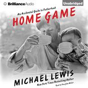 Home Game by  Michael Lewis audiobook