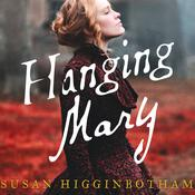 Hanging Mary by  Susan Higginbotham audiobook