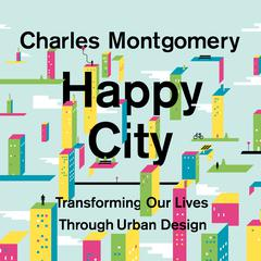 Happy City by Charles Montgomery audiobook