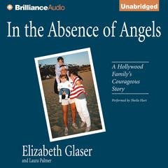 In the Absence of Angels by Elizabeth Glaser audiobook