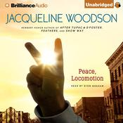Peace, Locomotion by  Jacqueline Woodson audiobook