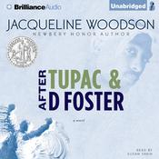 After Tupac & D Foster by  Jacqueline Woodson audiobook
