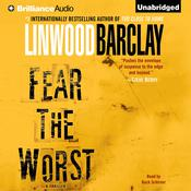 Fear the Worst by  Linwood Barclay audiobook