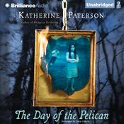 The Day of the Pelican by  Katherine Paterson audiobook