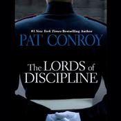 The Lords of Discipline by  Pat Conroy audiobook
