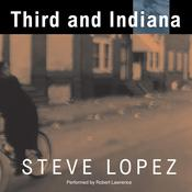 Third and Indiana by  Steve Lopez audiobook