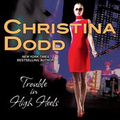 Trouble in High Heels by  Christina Dodd audiobook