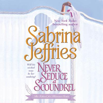 Never Seduce a Scoundrel by Sabrina Jeffries audiobook