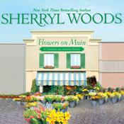 Flowers on Main by  Sherryl Woods audiobook