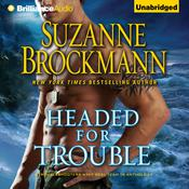 Headed for Trouble by  Suzanne Brockmann audiobook