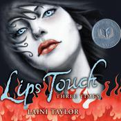 Lips Touch: Three Times by  Laini Taylor audiobook