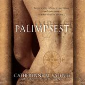 Palimpsest by  Catherynne M. Valente audiobook