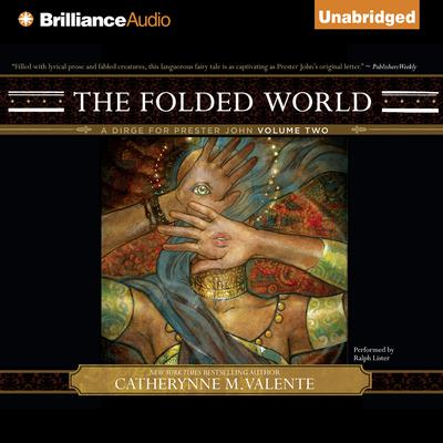 The Folded World by Catherynne M. Valente audiobook