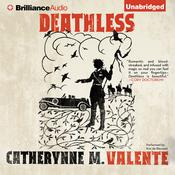Deathless by  Catherynne M. Valente audiobook