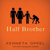 Half Brother by  Kenneth Oppel audiobook