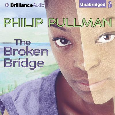 The Broken Bridge by Philip Pullman audiobook