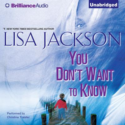 You Don't Want to Know by Lisa Jackson audiobook