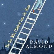The Boy Who Climbed Into the Moon by  David Almond audiobook