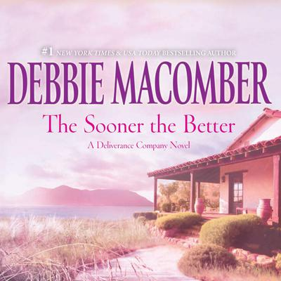 The Sooner the Better by Debbie Macomber audiobook