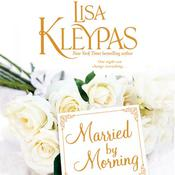 Married by Morning by  Lisa Kleypas audiobook