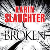 Broken by  Karin Slaughter audiobook