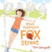 What Happened on Fox Street by  Tricia Springstubb audiobook