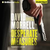 Desperate Measures by  David Morrell audiobook