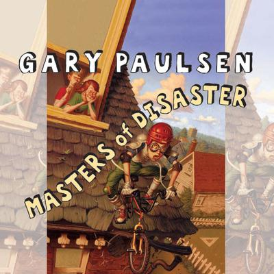 Masters of Disaster by Gary Paulsen audiobook