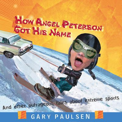 How Angel Peterson Got His Name by Gary Paulsen audiobook